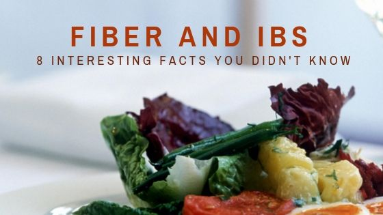 Fiber and IBS: 8 Interesting Facts You Didn't Know